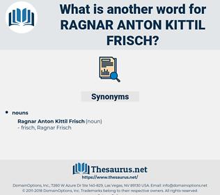 Ragnar Anton Kittil frisch, synonym Ragnar Anton Kittil frisch, another word for Ragnar Anton Kittil frisch, words like Ragnar Anton Kittil frisch, thesaurus Ragnar Anton Kittil frisch