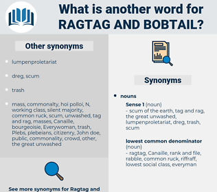 ragtag and bobtail, synonym ragtag and bobtail, another word for ragtag and bobtail, words like ragtag and bobtail, thesaurus ragtag and bobtail