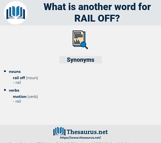 rail off, synonym rail off, another word for rail off, words like rail off, thesaurus rail off