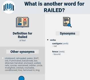 Railed, synonym Railed, another word for Railed, words like Railed, thesaurus Railed
