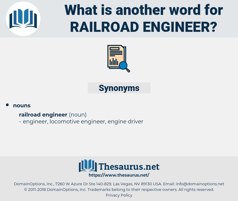 railroad engineer, synonym railroad engineer, another word for railroad engineer, words like railroad engineer, thesaurus railroad engineer