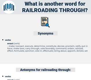 railroading through, synonym railroading through, another word for railroading through, words like railroading through, thesaurus railroading through