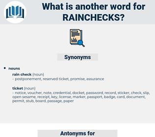rainchecks, synonym rainchecks, another word for rainchecks, words like rainchecks, thesaurus rainchecks