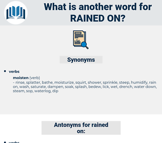 rained on, synonym rained on, another word for rained on, words like rained on, thesaurus rained on