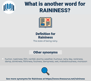 Raininess, synonym Raininess, another word for Raininess, words like Raininess, thesaurus Raininess