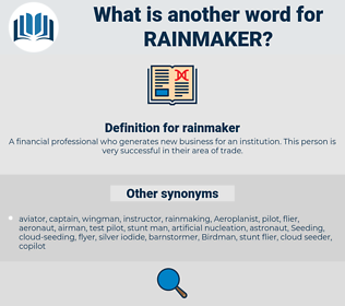 rainmaker, synonym rainmaker, another word for rainmaker, words like rainmaker, thesaurus rainmaker