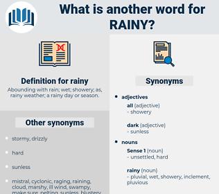 rainy, synonym rainy, another word for rainy, words like rainy, thesaurus rainy
