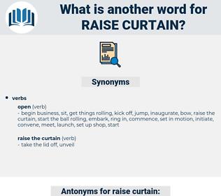 raise curtain, synonym raise curtain, another word for raise curtain, words like raise curtain, thesaurus raise curtain