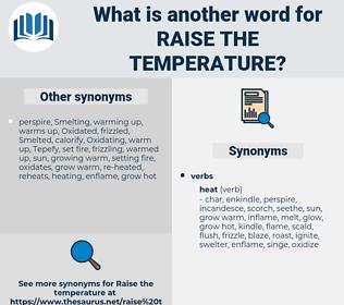raise the temperature, synonym raise the temperature, another word for raise the temperature, words like raise the temperature, thesaurus raise the temperature
