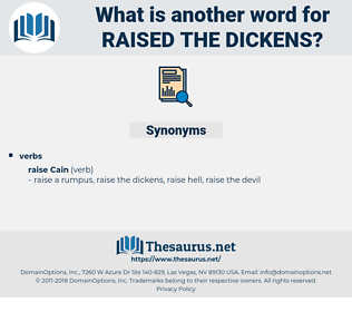 raised the dickens, synonym raised the dickens, another word for raised the dickens, words like raised the dickens, thesaurus raised the dickens