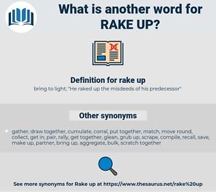 rake up, synonym rake up, another word for rake up, words like rake up, thesaurus rake up