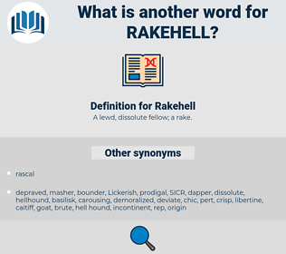 Rakehell, synonym Rakehell, another word for Rakehell, words like Rakehell, thesaurus Rakehell