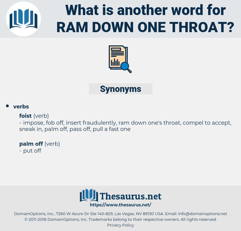 ram down one throat, synonym ram down one throat, another word for ram down one throat, words like ram down one throat, thesaurus ram down one throat