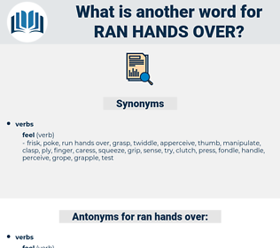 ran hands over, synonym ran hands over, another word for ran hands over, words like ran hands over, thesaurus ran hands over