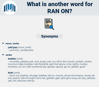 ran on, synonym ran on, another word for ran on, words like ran on, thesaurus ran on