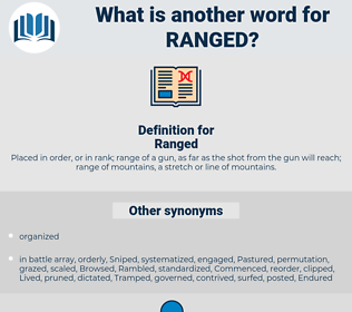 Ranged, synonym Ranged, another word for Ranged, words like Ranged, thesaurus Ranged