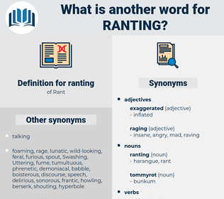 ranting, synonym ranting, another word for ranting, words like ranting, thesaurus ranting