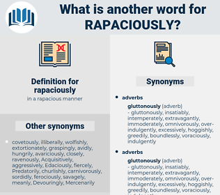 rapaciously, synonym rapaciously, another word for rapaciously, words like rapaciously, thesaurus rapaciously