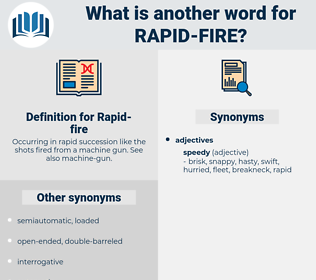 Rapid-fire, synonym Rapid-fire, another word for Rapid-fire, words like Rapid-fire, thesaurus Rapid-fire