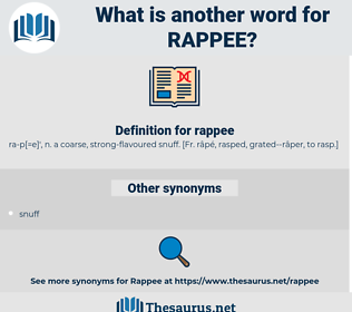rappee, synonym rappee, another word for rappee, words like rappee, thesaurus rappee