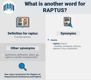 raptus, synonym raptus, another word for raptus, words like raptus, thesaurus raptus