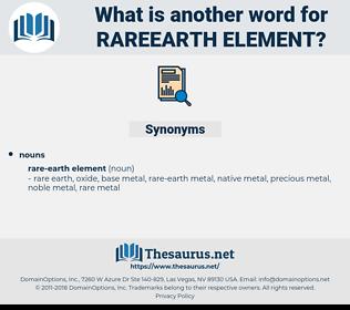rareearth element, synonym rareearth element, another word for rareearth element, words like rareearth element, thesaurus rareearth element