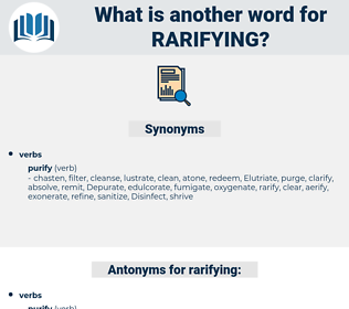 rarifying, synonym rarifying, another word for rarifying, words like rarifying, thesaurus rarifying