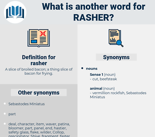 rasher, synonym rasher, another word for rasher, words like rasher, thesaurus rasher