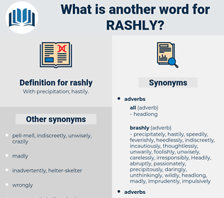 rashly, synonym rashly, another word for rashly, words like rashly, thesaurus rashly