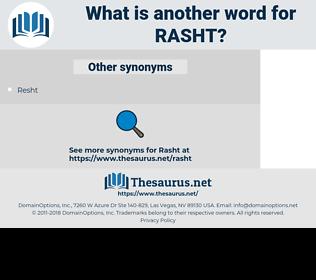 Rasht, synonym Rasht, another word for Rasht, words like Rasht, thesaurus Rasht