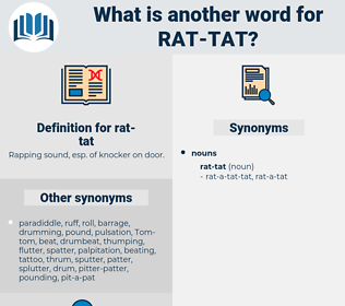 rat-tat, synonym rat-tat, another word for rat-tat, words like rat-tat, thesaurus rat-tat
