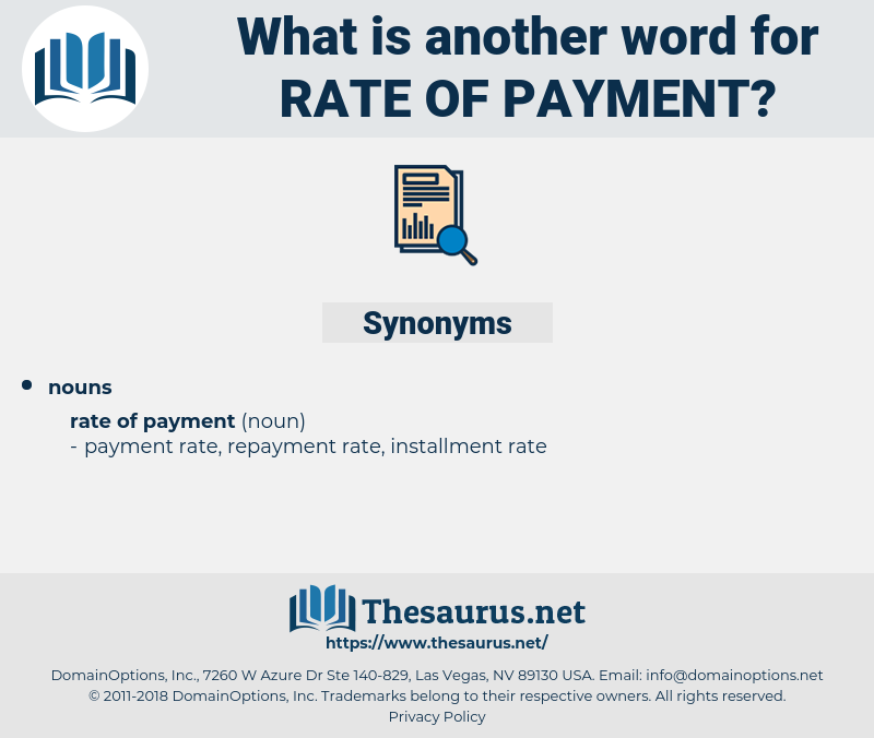 rate of payment, synonym rate of payment, another word for rate of payment, words like rate of payment, thesaurus rate of payment