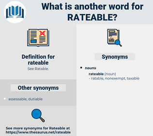 rateable, synonym rateable, another word for rateable, words like rateable, thesaurus rateable