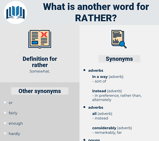 rather, synonym rather, another word for rather, words like rather, thesaurus rather
