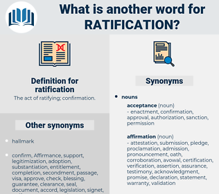 ratification, synonym ratification, another word for ratification, words like ratification, thesaurus ratification