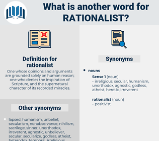 rationalist, synonym rationalist, another word for rationalist, words like rationalist, thesaurus rationalist