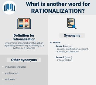 rationalization, synonym rationalization, another word for rationalization, words like rationalization, thesaurus rationalization