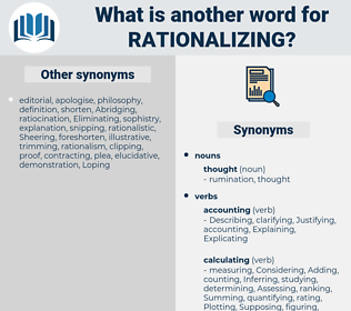 rationalizing, synonym rationalizing, another word for rationalizing, words like rationalizing, thesaurus rationalizing