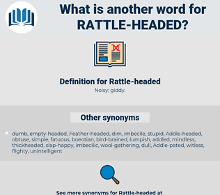 Rattle-headed, synonym Rattle-headed, another word for Rattle-headed, words like Rattle-headed, thesaurus Rattle-headed