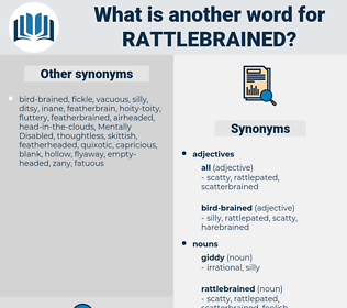 rattlebrained, synonym rattlebrained, another word for rattlebrained, words like rattlebrained, thesaurus rattlebrained