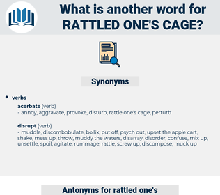 rattled one's cage, synonym rattled one's cage, another word for rattled one's cage, words like rattled one's cage, thesaurus rattled one's cage