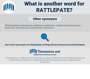 Rattlepate, synonym Rattlepate, another word for Rattlepate, words like Rattlepate, thesaurus Rattlepate