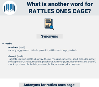 rattles ones cage, synonym rattles ones cage, another word for rattles ones cage, words like rattles ones cage, thesaurus rattles ones cage