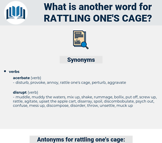 rattling one's cage, synonym rattling one's cage, another word for rattling one's cage, words like rattling one's cage, thesaurus rattling one's cage