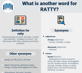 ratty, synonym ratty, another word for ratty, words like ratty, thesaurus ratty