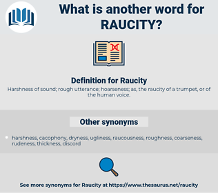 Raucity, synonym Raucity, another word for Raucity, words like Raucity, thesaurus Raucity