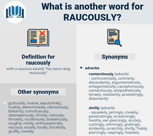 raucously, synonym raucously, another word for raucously, words like raucously, thesaurus raucously