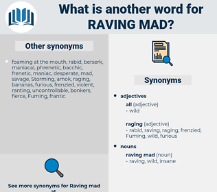 raving mad, synonym raving mad, another word for raving mad, words like raving mad, thesaurus raving mad