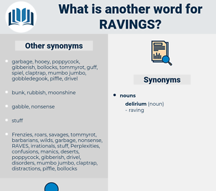 ravings, synonym ravings, another word for ravings, words like ravings, thesaurus ravings