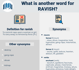 ravish, synonym ravish, another word for ravish, words like ravish, thesaurus ravish